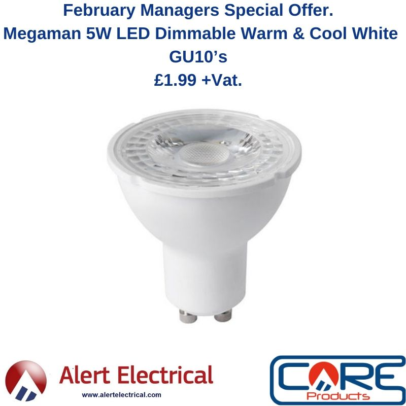 February Managers Special Offer. Megaman 5W LED Dimmable Warm & Cool White GU10's, £1.99 +Vat.