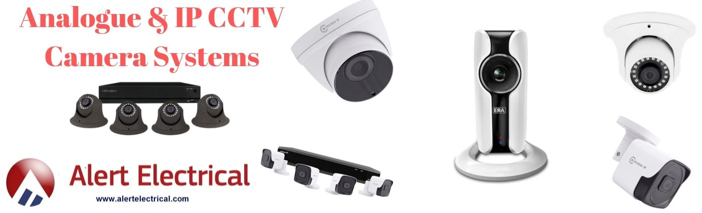 Analogue & IP CCTV Camera Systems - Alert Electrical