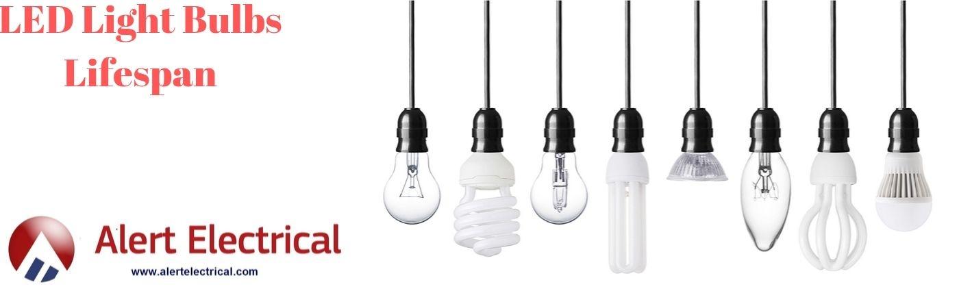 LED Light Bulbs Lifespan - Alert Electrical